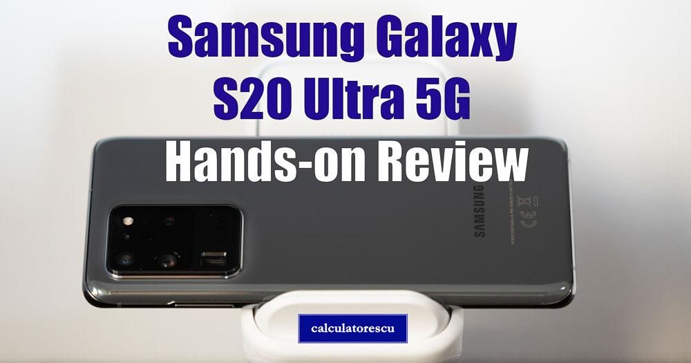 Samsung Galaxy S20 Ultra 5G păreri și preț