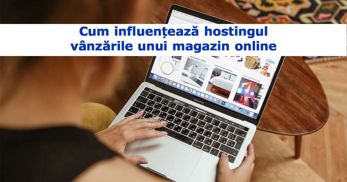Cum influențează hostingul vânzările unui magazin online