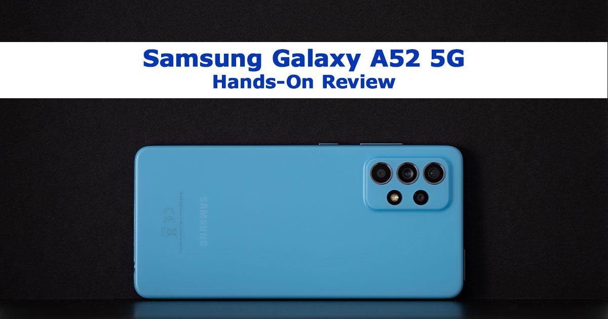 Samsung Galaxy A52 5G | păreri și teste